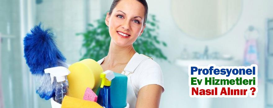 Profesyonel ev hizmetleri nasıl alınır ?