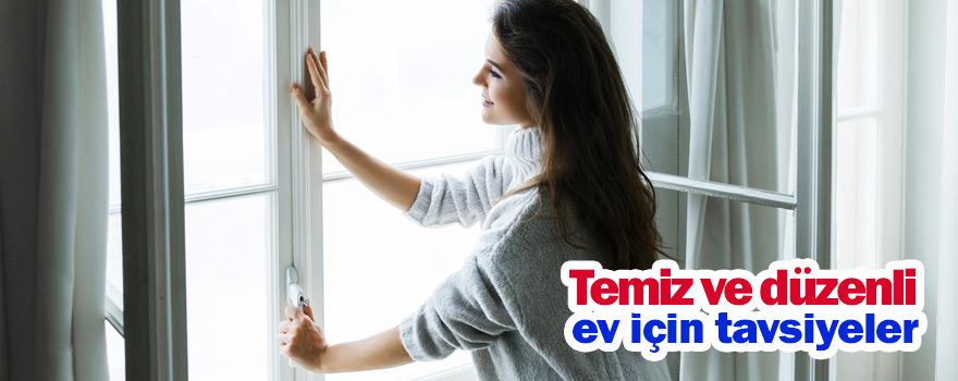 Temiz ve düzenli ev için tavsiyeler