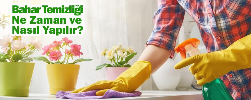 Evlerde bahar temizliği ne zaman nasıl yapılır ?